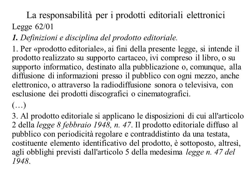 La responsabilità per i prodotti editoriali elettronici Legge 62/01 1.