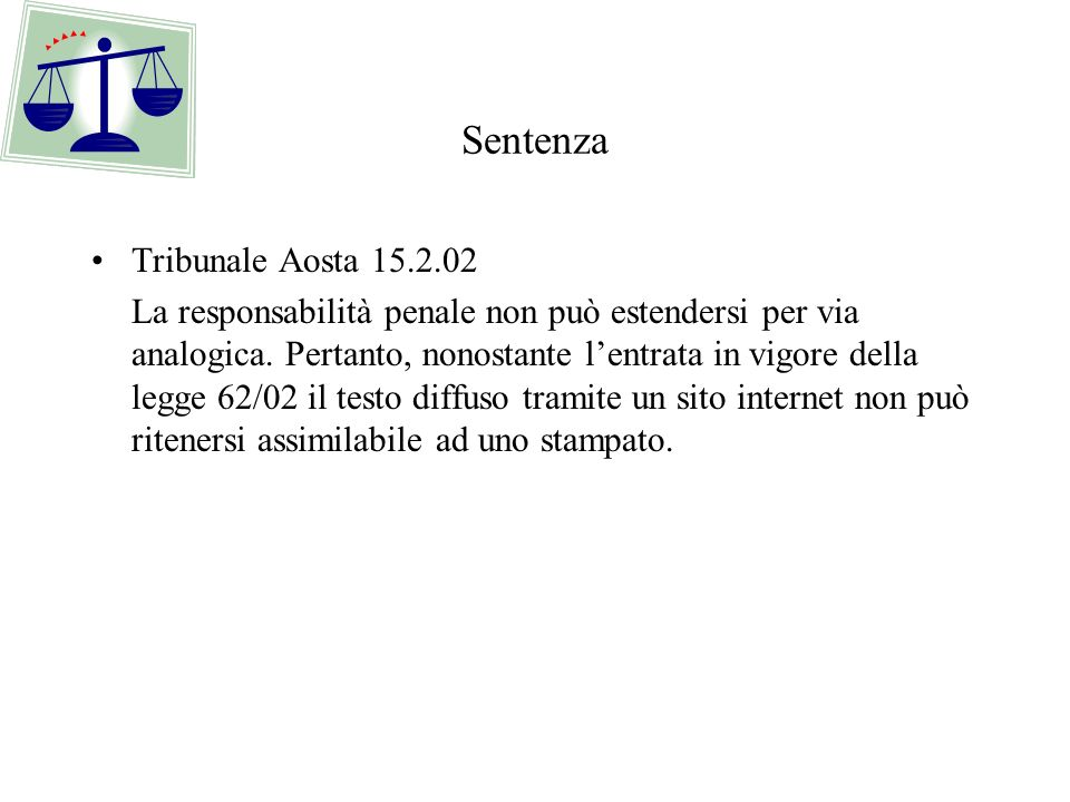 Sentenza Tribunale Aosta 15.2.02 La responsabilità penale non può estendersi per via analogica.