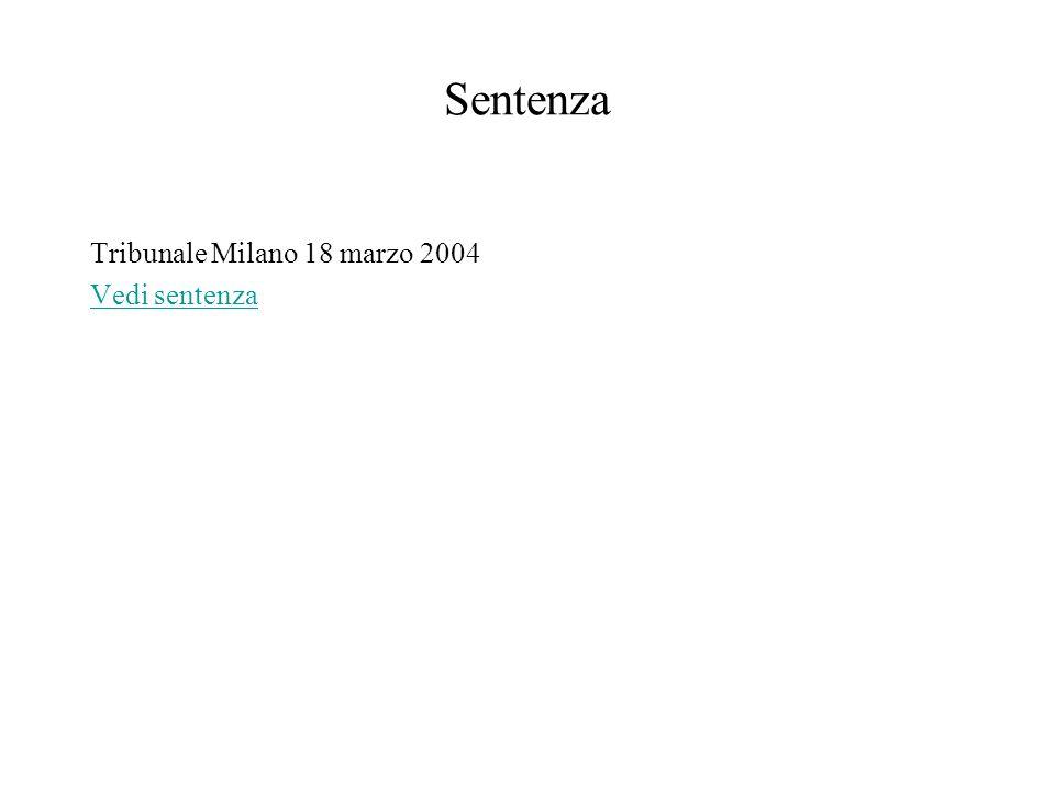 Sentenza Tribunale Milano 18 marzo 2004 Vedi sentenza