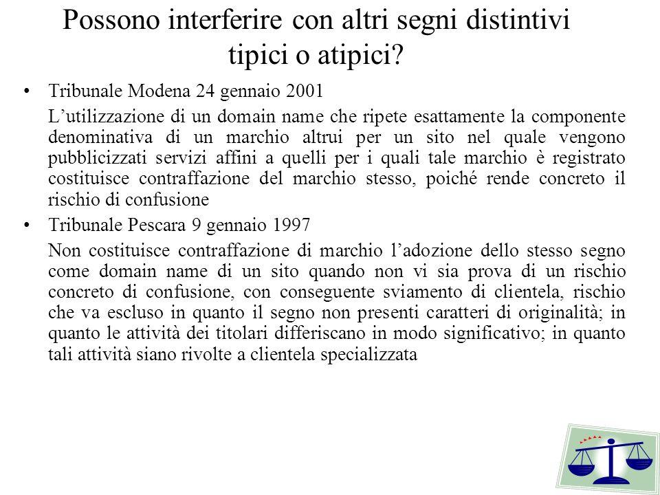 Possono interferire con altri segni distintivi tipici o atipici? Tribunale Modena 24 gennaio 2001 Lutilizzazione di un domain name che ripete esattame