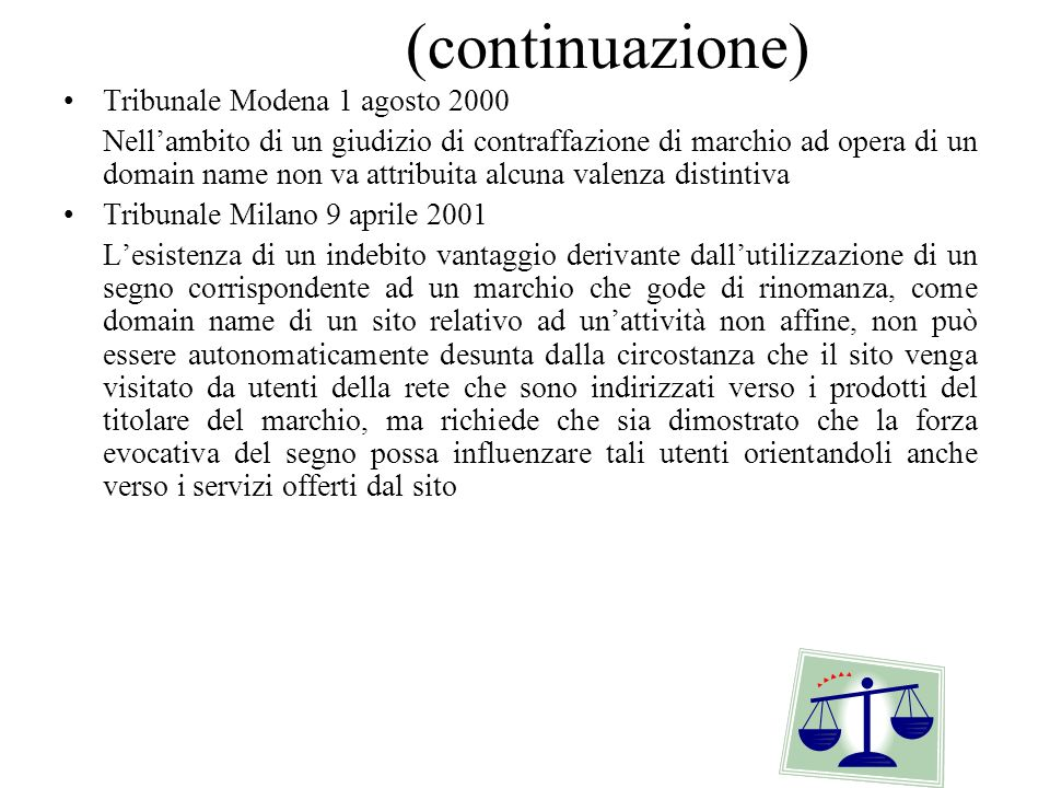 (continuazione) Tribunale Modena 1 agosto 2000 Nellambito di un giudizio di contraffazione di marchio ad opera di un domain name non va attribuita alc