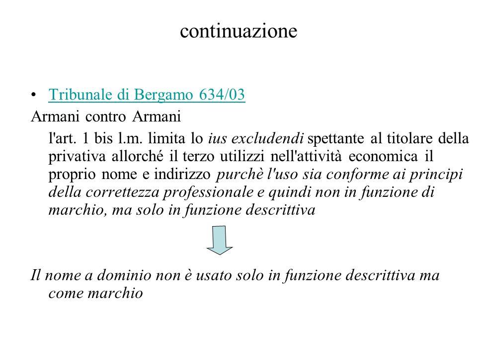 continuazione Tribunale di Bergamo 634/03 Armani contro Armani l'art. 1 bis l.m. limita lo ius excludendi spettante al titolare della privativa allorc