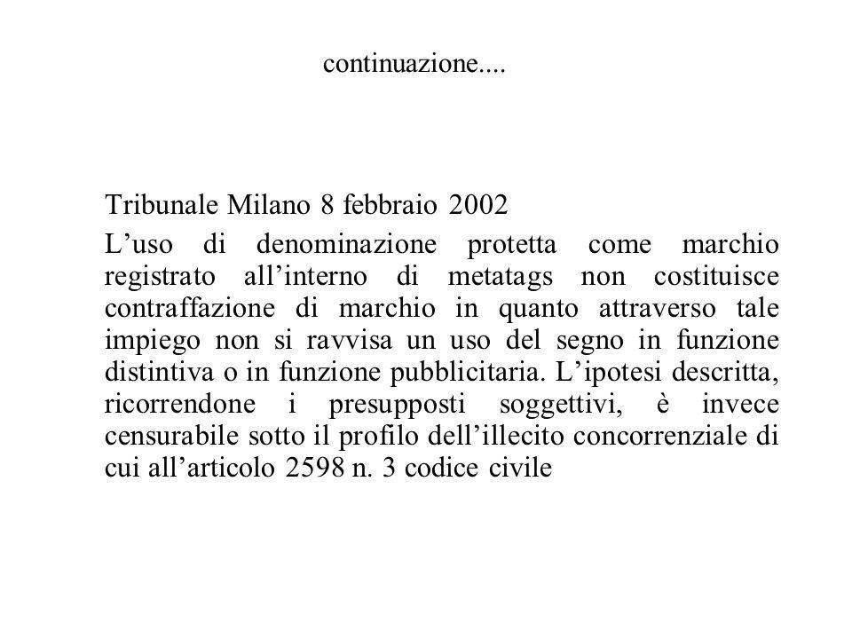 Tribunale Milano 8 febbraio 2002 Luso di denominazione protetta come marchio registrato allinterno di metatags non costituisce contraffazione di march