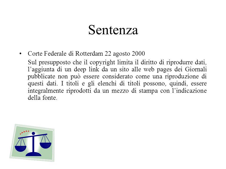 Sentenza Corte Federale di Rotterdam 22 agosto 2000 Sul presupposto che il copyright limita il diritto di riprodurre dati, laggiunta di un deep link d