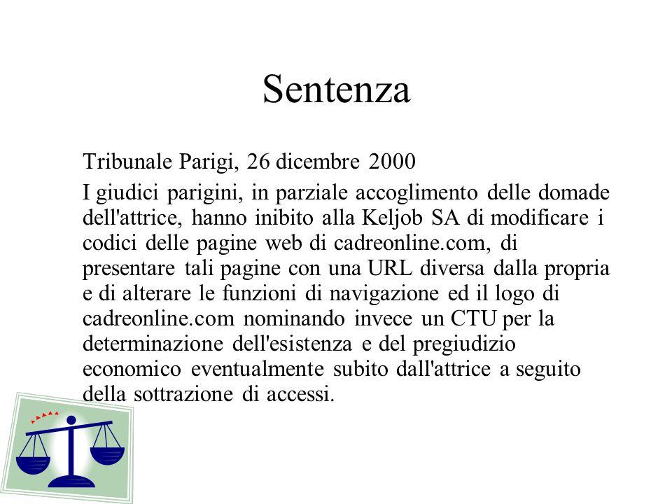 Sentenza Tribunale Parigi, 26 dicembre 2000 I giudici parigini, in parziale accoglimento delle domade dell'attrice, hanno inibito alla Keljob SA di mo