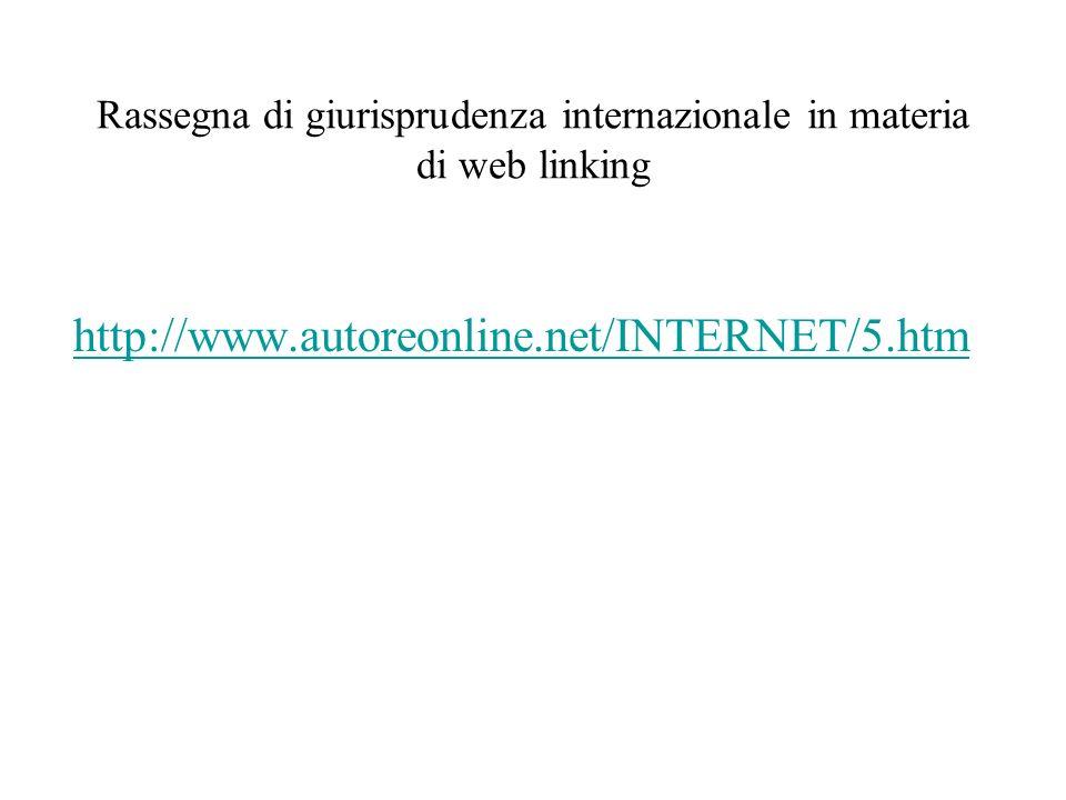 Rassegna di giurisprudenza internazionale in materia di web linking http://www.autoreonline.net/INTERNET/5.htm