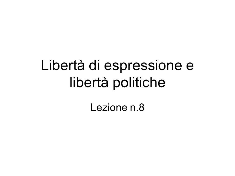Libertà di espressione e libertà politiche Lezione n.8
