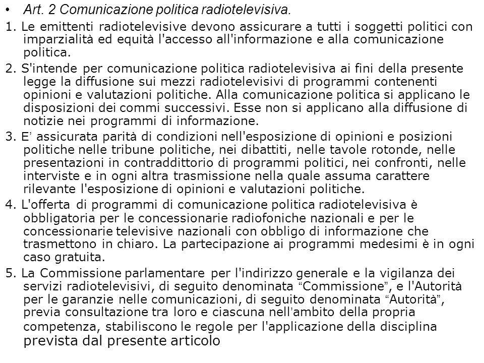 Art. 2 Comunicazione politica radiotelevisiva. 1.