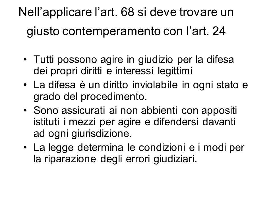 Nellapplicare lart. 68 si deve trovare un giusto contemperamento con lart.