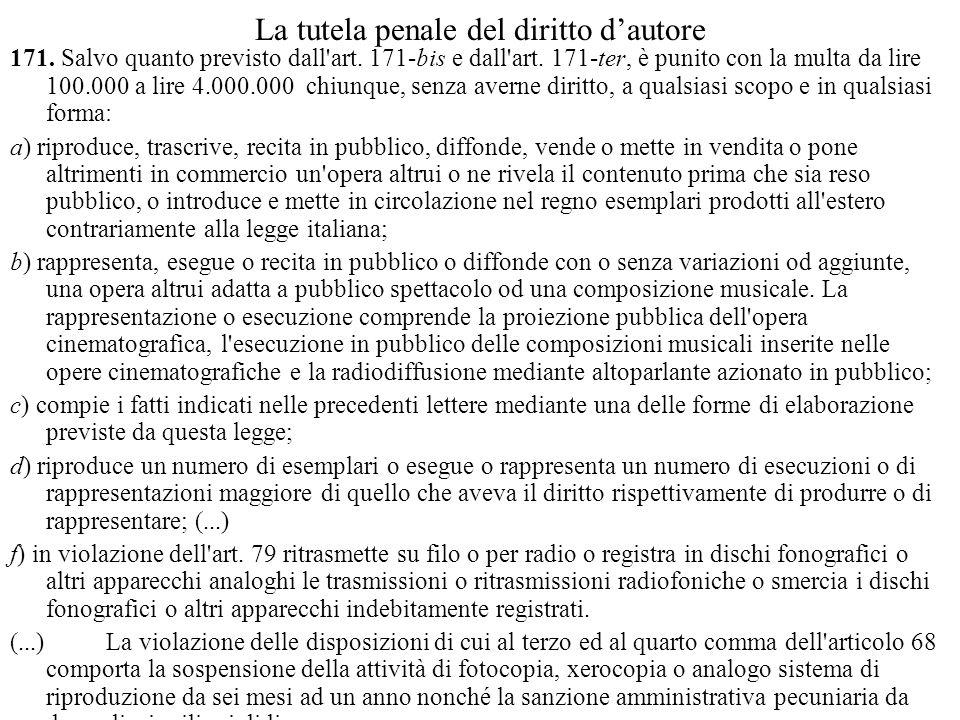 La tutela penale del diritto dautore 171. Salvo quanto previsto dall art.