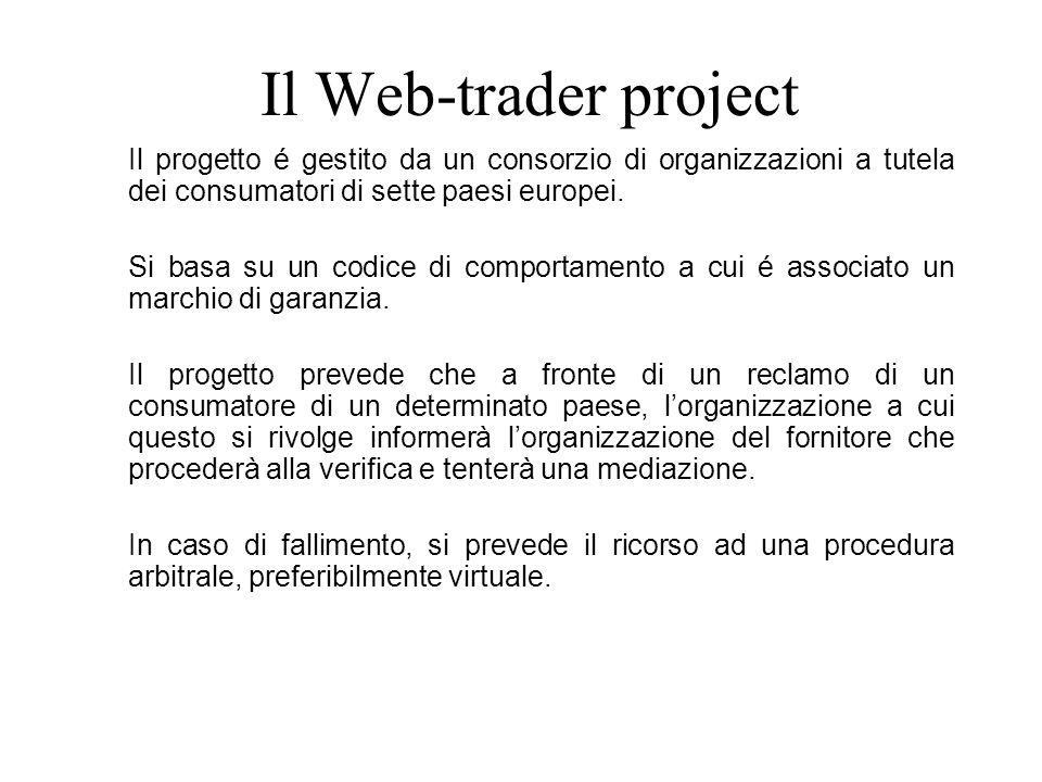 Il Web-trader project Il progetto é gestito da un consorzio di organizzazioni a tutela dei consumatori di sette paesi europei.