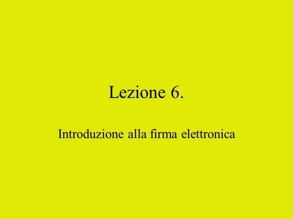 Lezione 6. Introduzione alla firma elettronica