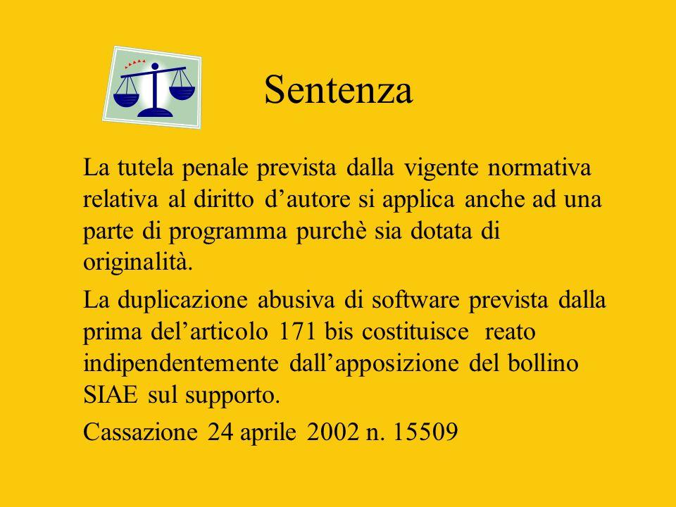 Sentenza La tutela penale prevista dalla vigente normativa relativa al diritto dautore si applica anche ad una parte di programma purchè sia dotata di originalità.