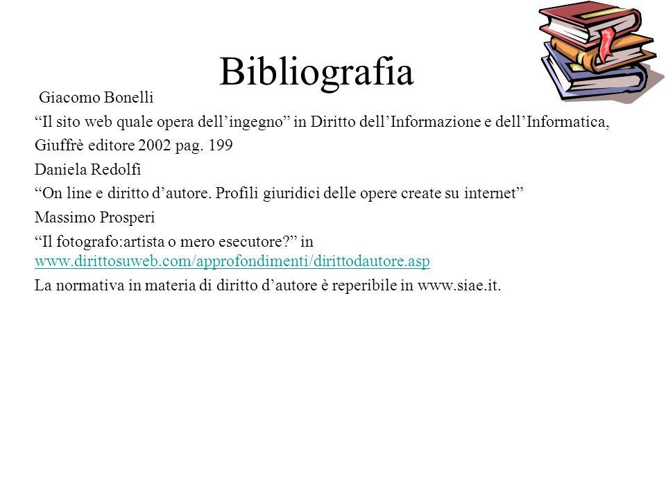 Bibliografia Giacomo Bonelli Il sito web quale opera dellingegno in Diritto dellInformazione e dellInformatica, Giuffrè editore 2002 pag.
