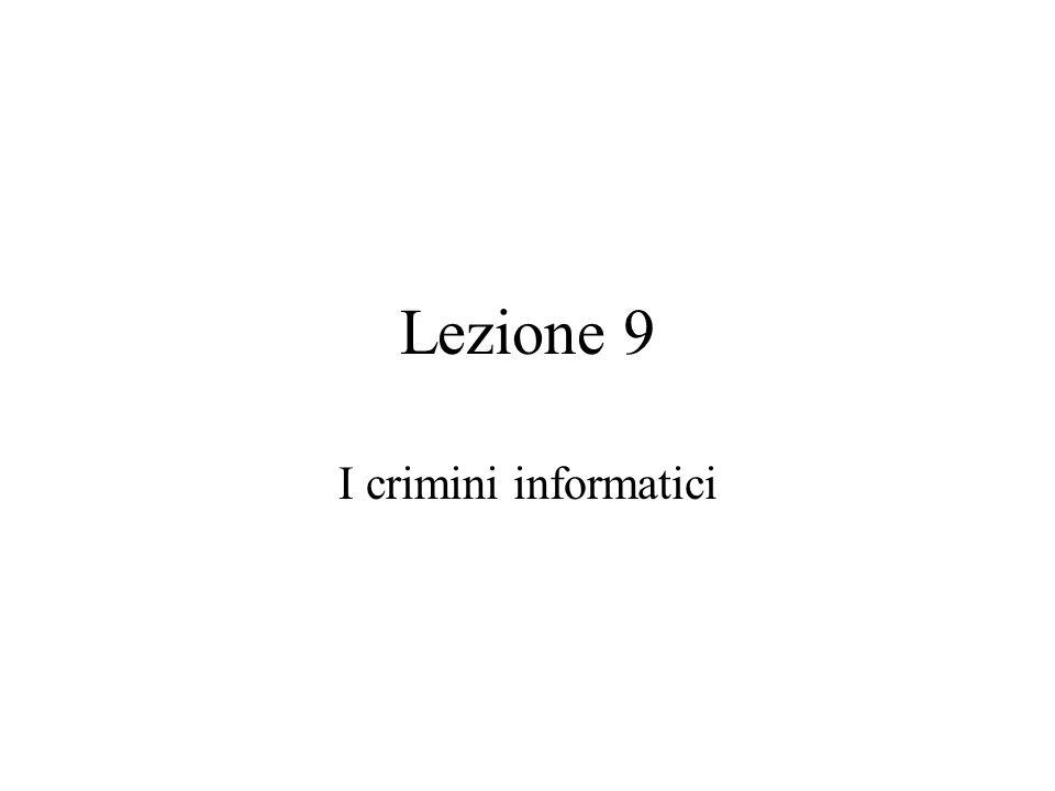 Lezione 9 I crimini informatici