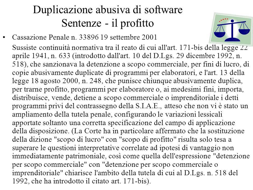 Duplicazione abusiva di software Sentenze - il profitto Cassazione Penale n. 33896 19 settembre 2001 Sussiste continuità normativa tra il reato di cui