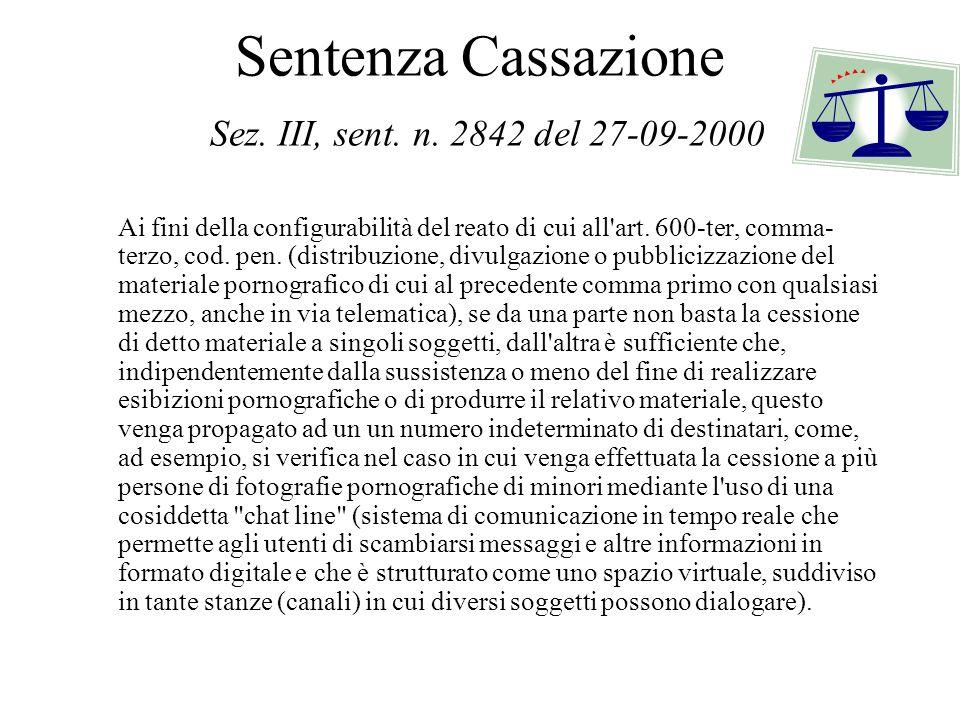 Sentenza Cassazione Sez. III, sent. n. 2842 del 27-09-2000 Ai fini della configurabilità del reato di cui all'art. 600-ter, comma- terzo, cod. pen. (d