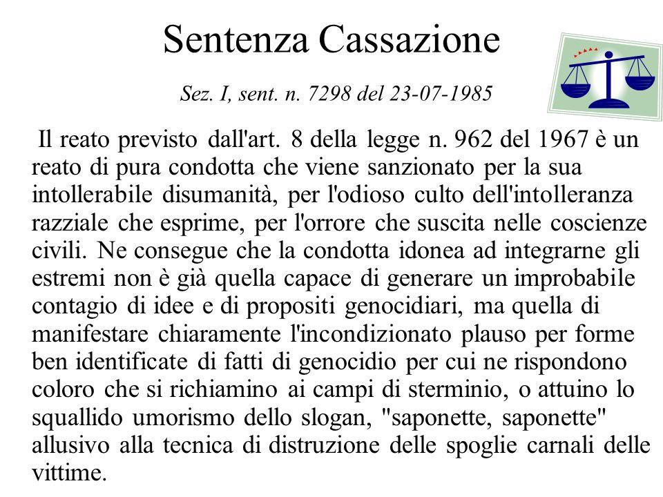 Sentenza Cassazione Sez. I, sent. n. 7298 del 23-07-1985 Il reato previsto dall'art. 8 della legge n. 962 del 1967 è un reato di pura condotta che vie
