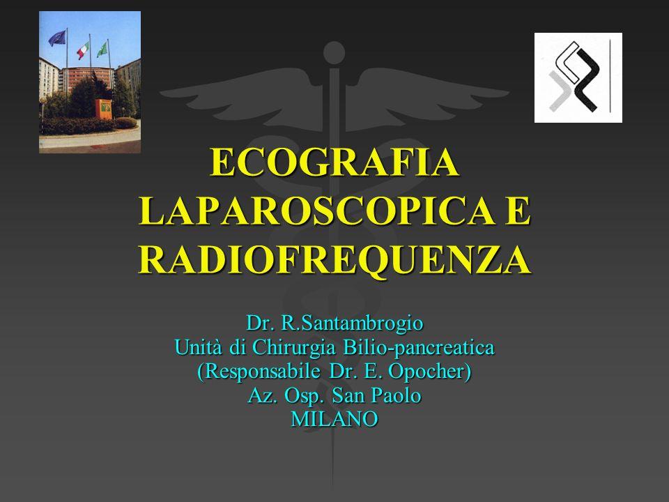 Ecografia laparoscopica come guida alle resezioni Anni N° resezioni lps indicazione 1996-20003 2 HCC 1 angioma su cirrosi 2001-20038 6 HCC (2 conversioni) 1 INF (s adenoma) 1 cisti ciliata (epatop.