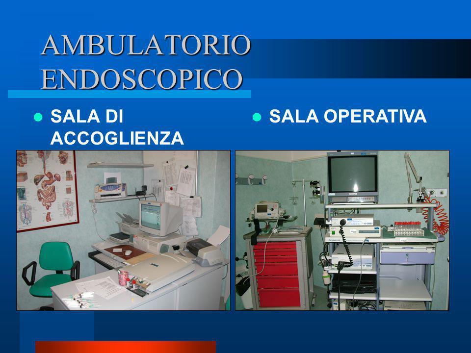 AMBULATORIO ENDOSCOPICO SALA DI ACCOGLIENZA SALA OPERATIVA
