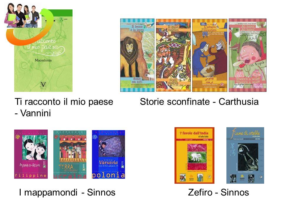 Storie sconfinate - Carthusia I mappamondi - SinnosZefiro - Sinnos Ti racconto il mio paese - Vannini