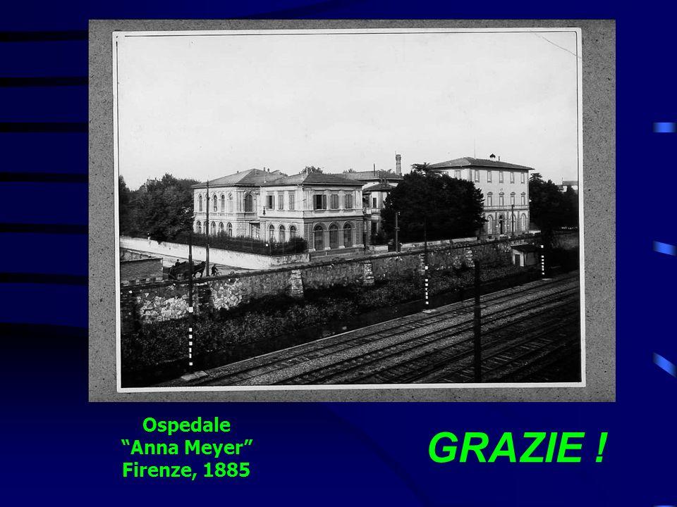 Ospedale Anna Meyer Firenze, 1885 GRAZIE !