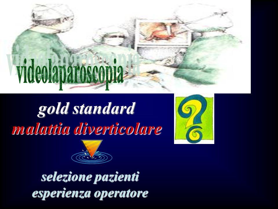 gold standard malattia diverticolare selezione pazienti esperienza operatore