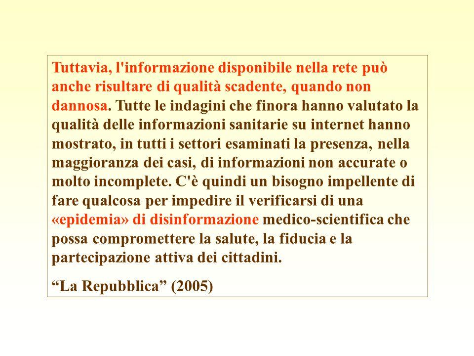 Tuttavia, l'informazione disponibile nella rete può anche risultare di qualità scadente, quando non dannosa. Tutte le indagini che finora hanno valuta