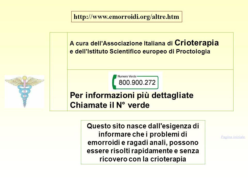 A cura dell'Associazione Italiana di Crioterapia e dell'Istituto Scientifico europeo di Proctologia Per informazioni più dettagliate Chiamate il N° ve