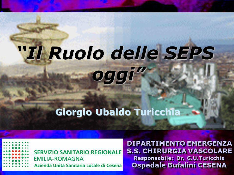 DIPARTIMENTO EMERGENZA S.S. CHIRURGIA VASCOLARE Responsabile: Dr. G.U.Turicchia Ospedale Bufalini CESENA DIPARTIMENTO EMERGENZA S.S. CHIRURGIA VASCOLA
