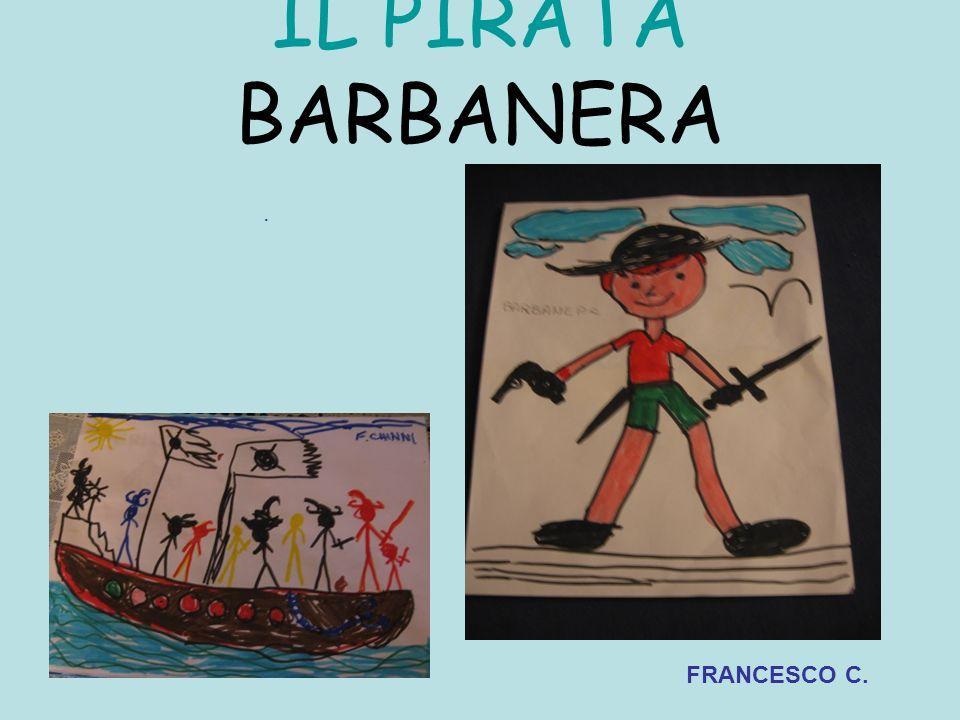 IL PIRATA BARBANERA. FRANCESCO C.