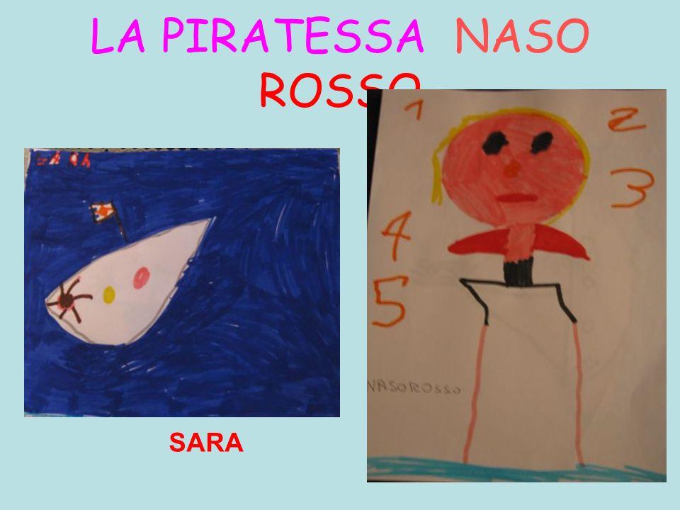 LA PIRATESSA NASO ROSSO SARA