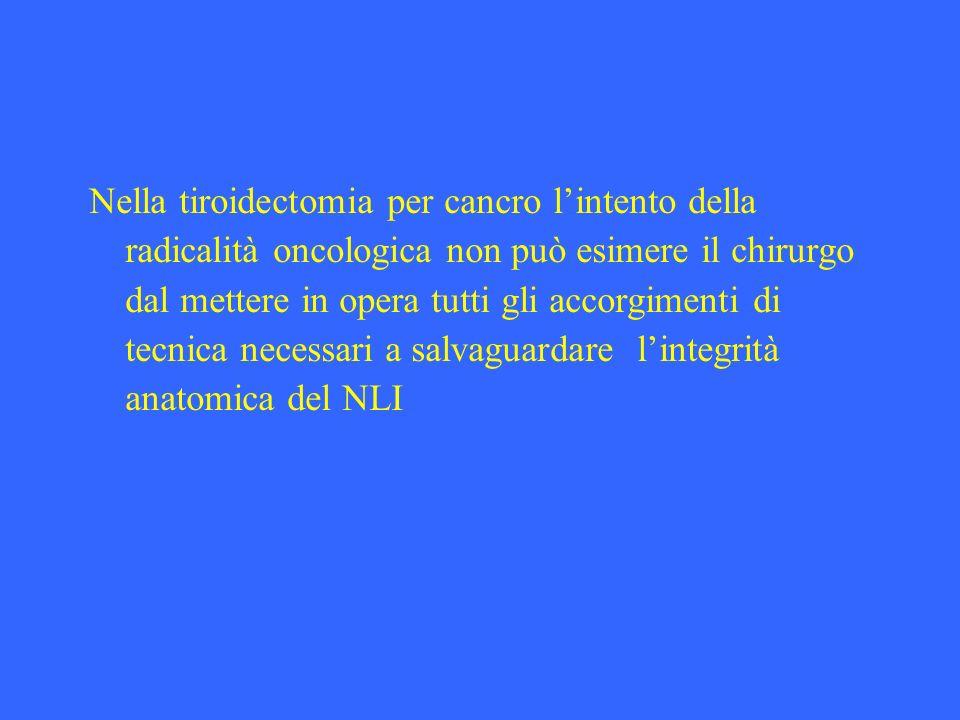Nella tiroidectomia per cancro lintento della radicalità oncologica non può esimere il chirurgo dal mettere in opera tutti gli accorgimenti di tecnica