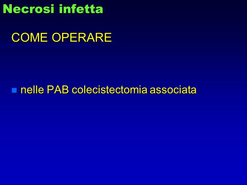 Necrosi infetta COME OPERARE n nelle PAB colecistectomia associata