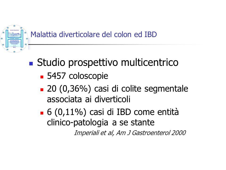Malattia diverticolare del colon ed IBD Studio prospettivo multicentrico 5457 coloscopie 20 (0,36%) casi di colite segmentale associata ai diverticoli