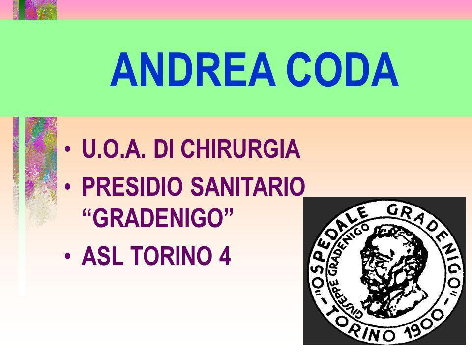 ANDREA CODA U.O.A. DI CHIRURGIA PRESIDIO SANITARIO GRADENIGO ASL TORINO 4
