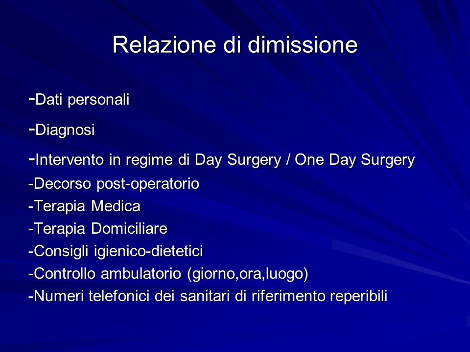 Relazione di dimissione - Dati personali - Diagnosi - Intervento in regime di Day Surgery / One Day Surgery -Decorso post-operatorio -Terapia Medica -