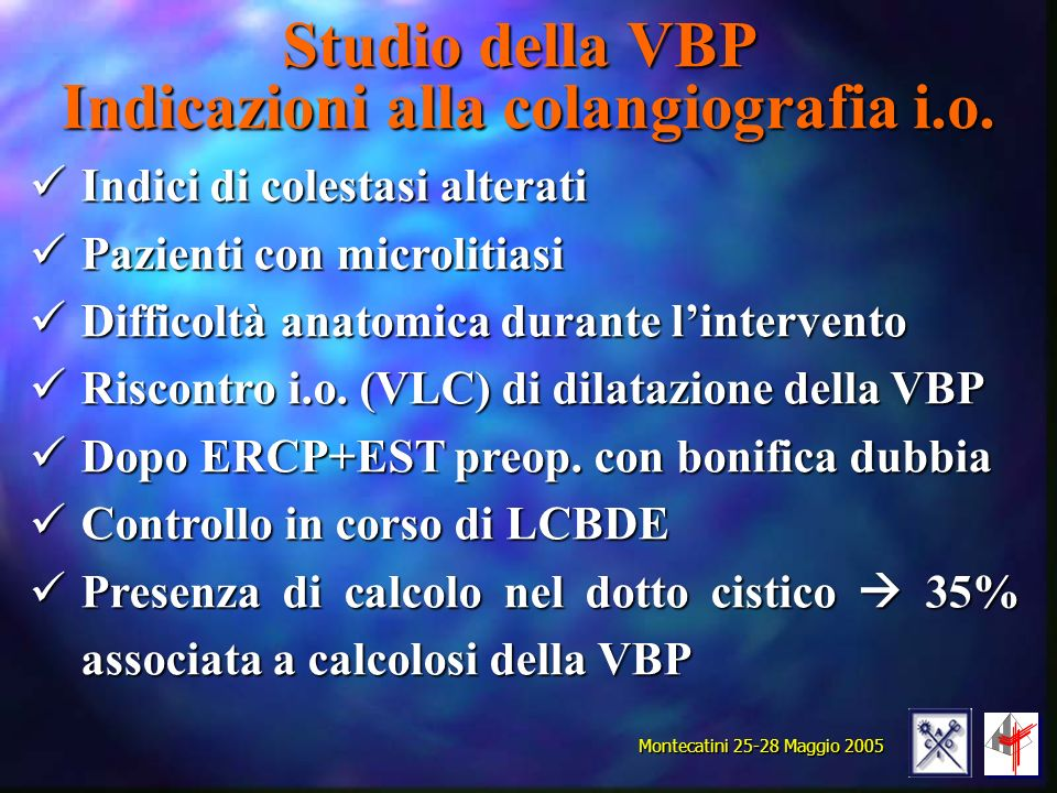 Indici di colestasi alterati Pazienti con microlitiasi Difficoltà anatomica durante lintervento Riscontro i.o. (VLC) di dilatazione della VBP Dopo ERC