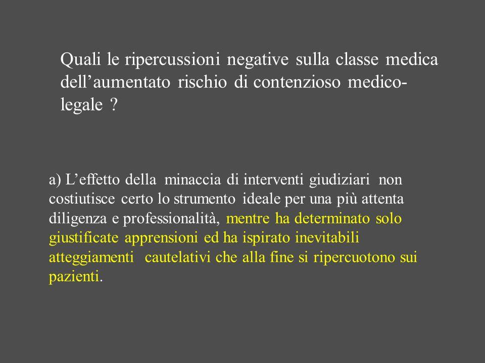 a) Leffetto della minaccia di interventi giudiziari non costiutisce certo lo strumento ideale per una più attenta diligenza e professionalità, mentre