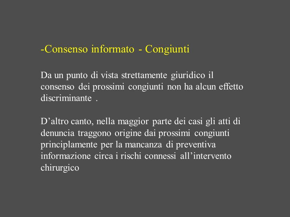 -Consenso informato - Congiunti Da un punto di vista strettamente giuridico il consenso dei prossimi congiunti non ha alcun effetto discriminante. Dal