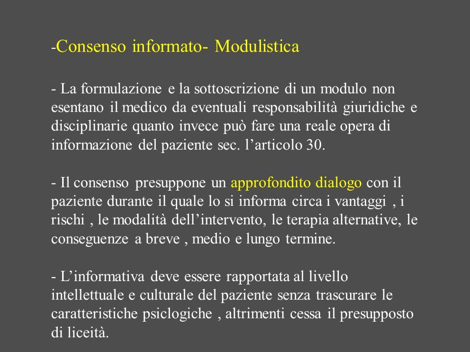 - Consenso informato- Modulistica - La formulazione e la sottoscrizione di un modulo non esentano il medico da eventuali responsabilità giuridiche e d