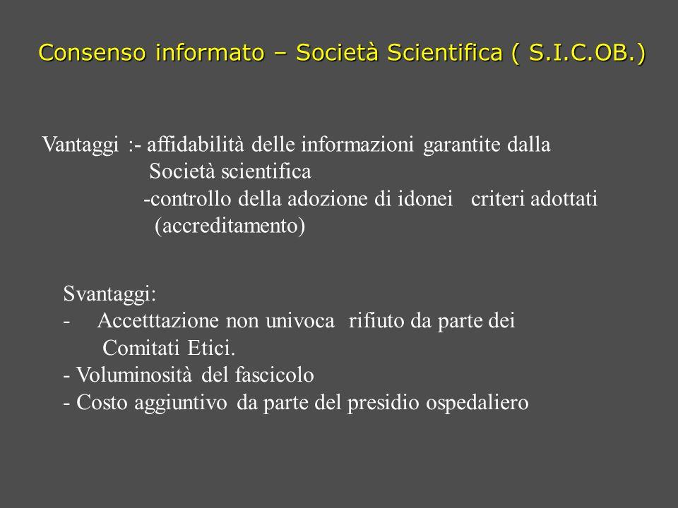 Consenso informato – Società Scientifica ( S.I.C.OB.) Vantaggi :- affidabilità delle informazioni garantite dalla Società scientifica -controllo della