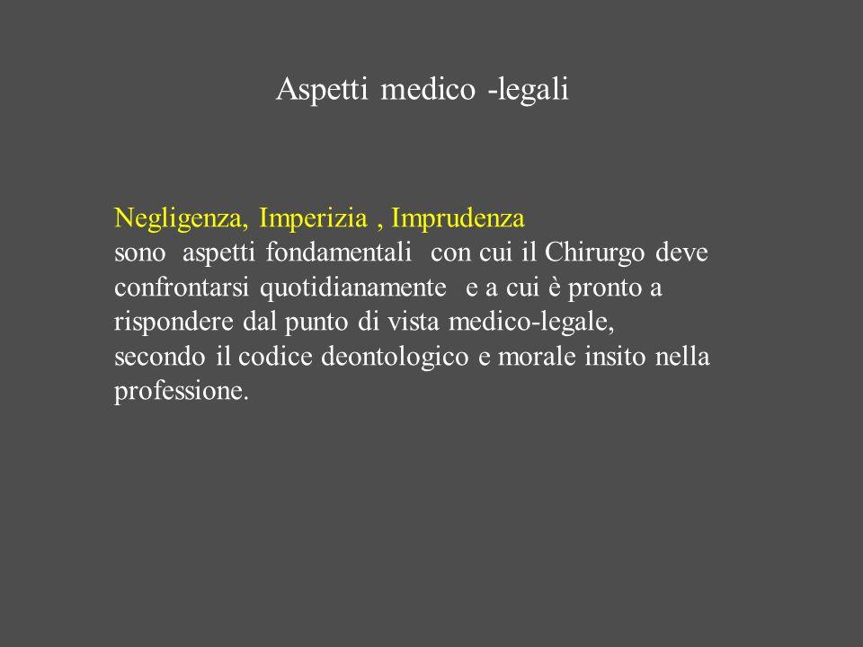 Negligenza, Imperizia, Imprudenza sono aspetti fondamentali con cui il Chirurgo deve confrontarsi quotidianamente e a cui è pronto a rispondere dal pu