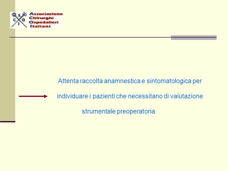 Attenta raccolta anamnestica e sintomatologica per individuare i pazienti che necessitano di valutazione strumentale preoperatoria