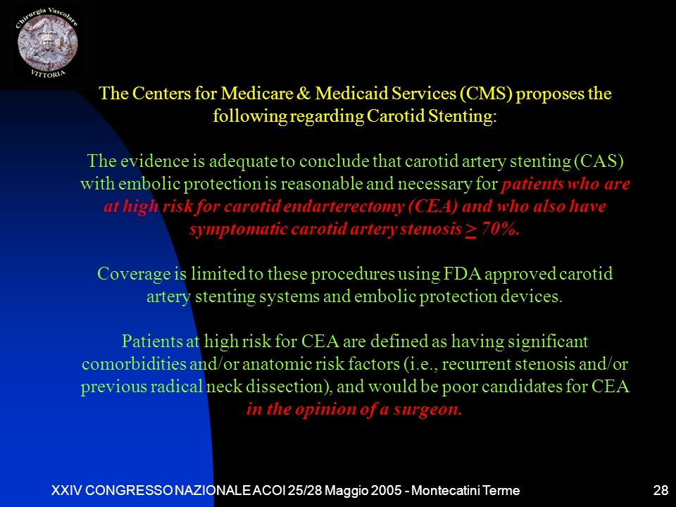 XXIV CONGRESSO NAZIONALE ACOI 25/28 Maggio 2005 - Montecatini Terme28 The Centers for Medicare & Medicaid Services (CMS) proposes the following regard