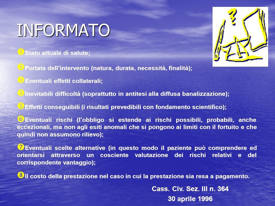 Stato attuale di salute; Cass. Civ. Sez. III n. 364 30 aprile 1996 Portata dellintervento (natura, durata, necessità, finalità); Eventuali effetti col