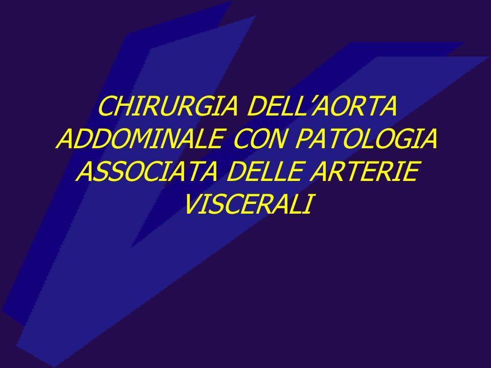 CHIRURGIA DELLAORTA ADDOMINALE CON PATOLOGIA ASSOCIATA DELLE ARTERIE VISCERALI