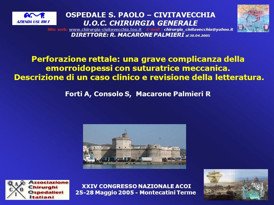 OSPEDALE S. PAOLO – CIVITAVECCHIA U.O.C. CHIRURGIA GENERALE Sito web: www.chirurgia-civitavecchia.too.it E-mail : chirurgia_civitavecchia@yahoo.itwww.