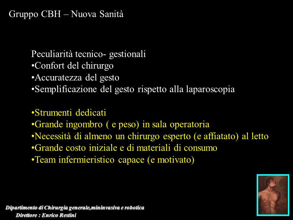 Dipartimento di Chirurgia generale,mininvasiva e robotica Direttore : Enrico Restini Direttore : Enrico Restini Gruppo CBH – Nuova Sanità Peculiarità