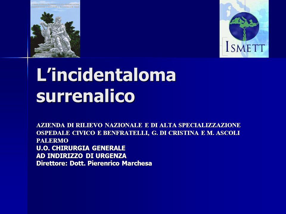 Lincidentaloma surrenalico Definizione Definizione Come incidentalomi surrenalici si intendono quelle masse del surrene, clinicamente silenti, che misurano >1cm di diametro, scoperte per caso in corso di procedure diagnostiche eseguite per problemi diversi.